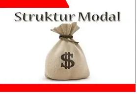 Struktur-Modal-Pemahaman-Tujuan-Komponen-Faktor-Contoh